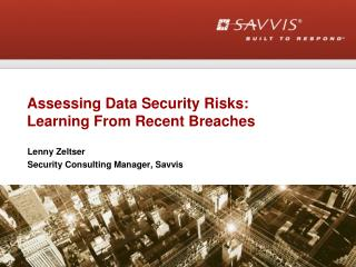 Assessing Data Security Risks:  Learning From Recent Breaches