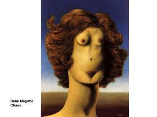 René Magritte: Chaos