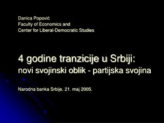 Danica Popovi ć Faculty of Economics and  Center for Liberal-Democratic Studies