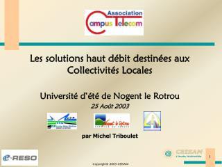 Les solutions haut débit destinées aux Collectivités Locales Université d'été de Nogent le Rotrou