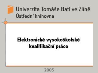 Elektronické vysokoškolské kvalifikační práce