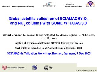 Global satellite validation of SCIAMACHY O 3 and N O 2  columns with GOME WFDOAS /3.0