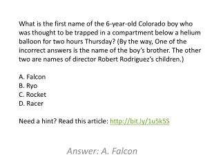 Answer: A. Falcon