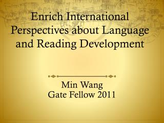 Enrich International Perspectives about Language and Reading Development