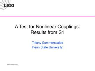 A Test for Nonlinear Couplings: Results from S1