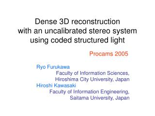 Dense 3D reconstruction  with an uncalibrated stereo system using coded structured light