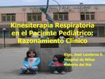 Kinesiterapia Respiratoria en el Paciente Pedi trico: Razonamiento Cl nico