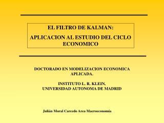 EL FILTRO DE KALMAN: APLICACION AL ESTUDIO DEL CICLO ECONOMICO