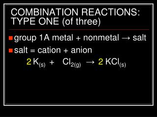 COMBINATION REACTIONS: TYPE ONE (of three)