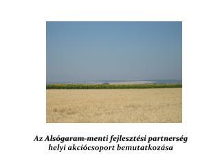 Az  Als�garam-menti fejleszt�si partners�g helyi akci�csoport bemutatkoz�sa