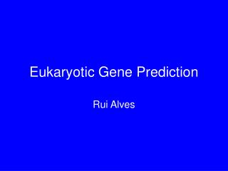 Eukaryotic Gene Prediction