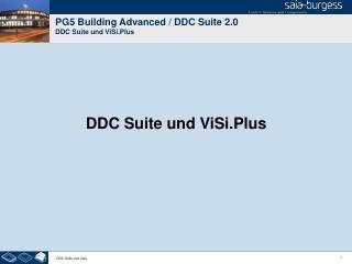 PG5 Building Advanced / DDC Suite 2.0 DDC Suite und  ViSi.Plus