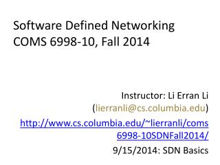 Software Defined Networking COMS 6998 - 10 ,  Fall  2014