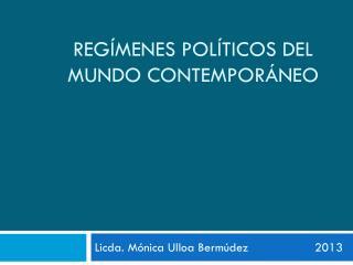 REGÍMENES POLÍTICOS DEL MUNDO CONTEMPORÁNEO