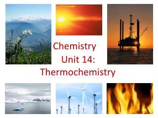 Unit  14: Thermochemistry