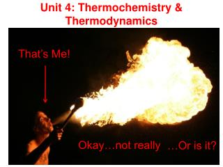 Unit 4: Thermochemistry & Thermodynamics