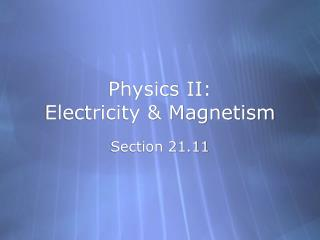 Physics II: Electricity & Magnetism