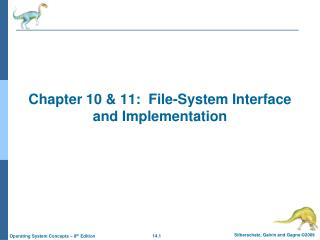 Chapter 10 & 11:  File-System Interface and Implementation