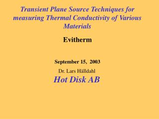 Transient Plane Source Techniques for measuring Thermal Conductivity of Various Materials