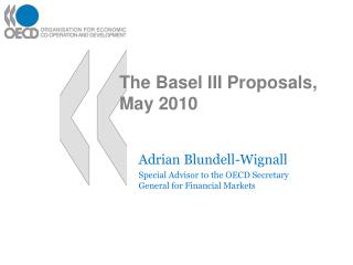 The Basel III Proposals,  May 2010