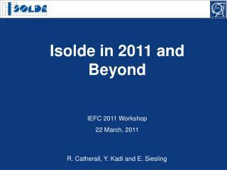 IEFC 2011 Workshop  22 March, 2011