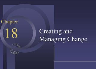 Creating and Managing Change