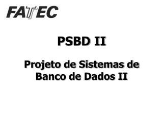 PSBD II Projeto de Sistemas de Banco de Dados II