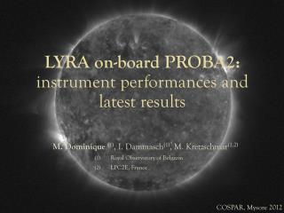 LYRA  on-board PROBA2: instrument performances  and latest results