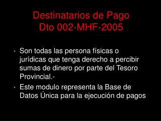 Destinatarios de Pago Dto 002-MHF-2005 Circular 0003-TGP-05