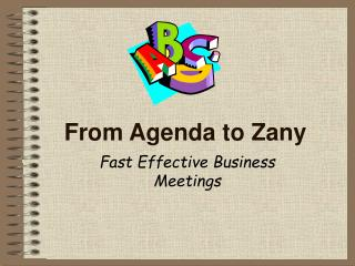 From Agenda to Zany