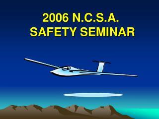 2006 N.C.S.A.  SAFETY SEMINAR