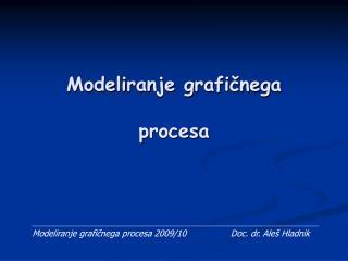 Modeliranje grafičnega procesa
