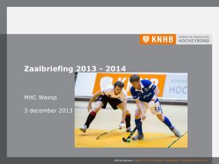 Zaalbriefing 2013 - 2014