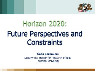 Horizon 2020: Future Perspectives and Constraints