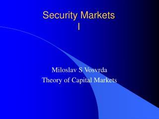 Security Markets I