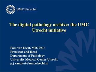 The digital pathology archive: the UMC Utrecht initiative