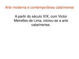 Arte moderna e contemporânea catarinense