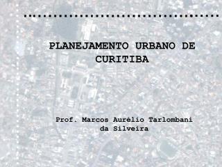 PLANEJAMENTO URBANO DE CURITIBA