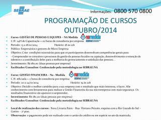 Informações: 0800 570 0800 PROGRAMAÇÃO DE CURSOS OUTUBRO/2014