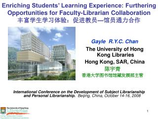Gayle  R.Y.C. Chan    The University of Hong Kong Libraries     Hong Kong, SAR, China 陈宇青