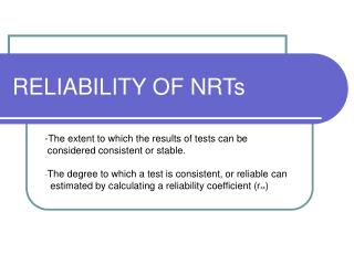 RELIABILITY OF NRTs