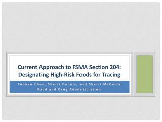 Current Approach to FSMA Section 204: Designating High-Risk Foods for Tracing
