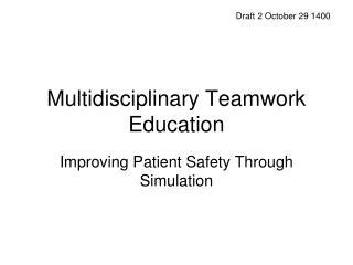 Multidisciplinary Teamwork Education