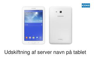 Udskiftning af server navn på tablet