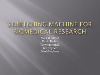 Stretching machine for biomedical research