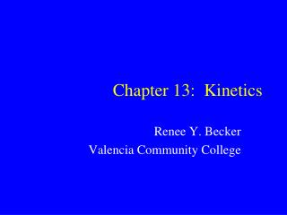 Chapter 13:  Kinetics