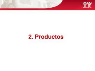 2. Productos