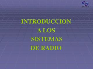 INTRODUCCION  A LOS  SISTEMAS  DE RADIO