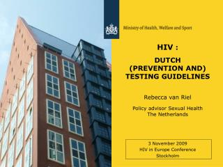 HIV  : DUTCH  (PREVENTION AND) TESTING GUIDELINES
