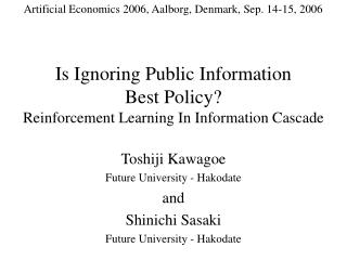 Is Ignoring Public Information  Best Policy? Reinforcement Learning In Information Cascade